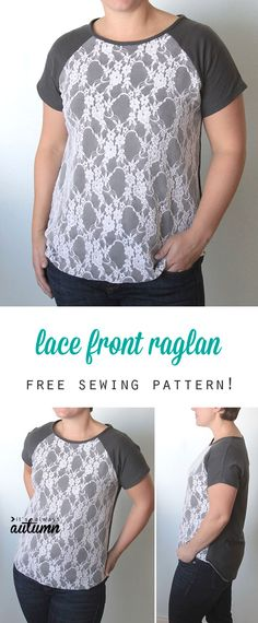 cute top! free sewing pattern and tutorial for this lace front raglan t-shirt for women.