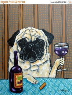 30 Off pug at the wine bar dog art signed art print artwork gifts by SCHMETZPETZ on Etsy https://www.etsy.com/listing/87262335/30-off-pug-at-the-wine-bar-dog-art
