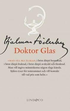 Doktor Glas / Hjalmar Söderberg ....   En väldigt intressant klassiker som både är allvarlig men även ganska komisk ibland.