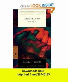 Kingsblood Royal (Modern Library Classics) (9780375756863) Sinclair Lewis, Charles Johnson , ISBN-10: 0375756868  , ISBN-13: 978-0375756863 ,  , tutorials , pdf , ebook , torrent , downloads , rapidshare , filesonic , hotfile , megaupload , fileserve