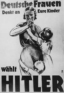 0066719 - NAZI POSTER, German Women, Think of Your Children. Vote Hitler: Nazi poster from the 1932 German presidential election. Nazi Propaganda, Ww2 History, German Women, The Third Reich, Historical Pictures, Presidential Election, Vintage Advertisements, Posters, Bullshit