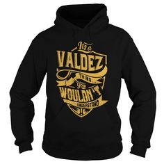 [Hot tshirt names] ITS a VALDEZ THING YOU WOULDNT UNDERSTAND BEST991  Coupon 20%  ITS a VALDEZ THING YOU WOULDNT UNDERSTAND  Tshirt Guys Lady Hodie  SHARE TAG FRIEND Get Discount Today Order now before we SELL OUT  Camping a valdez thing you wouldnt understand best991 as leo tshirt limited edition