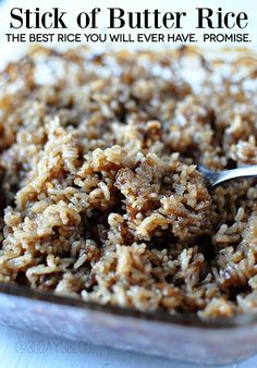 Stick of Butter Rice- the best rice you'll ever eat. (Oven cooked) You had me at stick of butter! I Love Food, Good Food, Yummy Food, Tasty, Stick Of Butter Rice, Butter Beans, Enjoy Your Meal, Great Recipes, Favorite Recipes