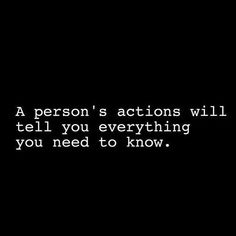 Positive Quotes : QUOTATION – Image : Quotes Of the day – Description A persons action will tell you everything. Sharing is Power – Don't forget to share this quote ! Quotable Quotes, Wisdom Quotes, True Quotes, Motivational Quotes, Inspirational Quotes, Life Quotes Love, Great Quotes, Quotes To Live By, Action Quotes