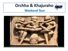 Weekend tour packages for orchha and khajuraho tourist places. customize as per your choice/need/Budget. happy to serve.