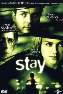 Stay : A gripping drama of a psychiatrist trying to stop one of his patients from committing suicide. The story-telling is not linear - its kind of a mind bender. The ending is still very puzzling. One feels like having to see the whole movie all over again to understand the ending.