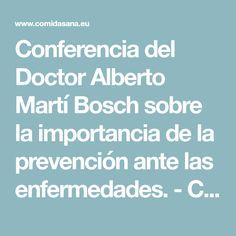 Conferencia del Doctor Alberto Martí Bosch sobre la importancia de la prevención ante las enfermedades. - Comida Sana