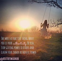 The most attractive thing about your is your authenticity.  Be real, Stop giving power to others and claim your inner authentic power.  www.fortheloveofkale.com @Heather Waxman
