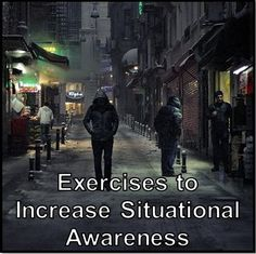 Exercises to increase situational awareness. Situational awareness is the skill of paying attention to everything around you, no matter where you are.   Prepared Homesteading Survivalist