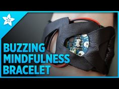 Overview | Buzzing Mindfulness Bracelet | Adafruit Learning System