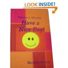 Whenever Possible, Have a Nice Day!: Barbara Creasy: 5800058096339: Amazon.com: Books