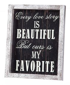 'Every Love Story is Beautiful' Wall Sign