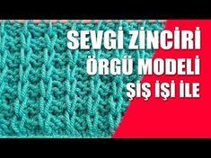 SEVGİ ZİNCİRİ ÖRGÜ MODELİ YAPIMI TÜRKÇE VİDEOLU   Nazarca.com