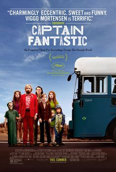 Captain Fantastic - Poster & Trailer | Portal Cinema- loved this one- funky, sweet, funny, different....finally a really worthwhile movie - I've seen some duds lately! ( a not super sexy , but still! full frontal Viggo as added bonus)