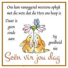 Afrikaanse Quotes, Goeie More, Day Wishes, Good Morning Quotes, Bible Scriptures, Qoutes, Wisdom, Messages, Words