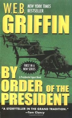 By Order of the President (The Presidential Agent #1)  by W.E.B. Griffin