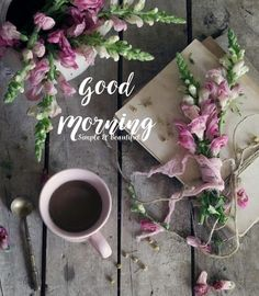 Good Morning from Simple & Beautiful Good Morning Saturday, Good Morning Coffee, Good Morning Picture, Good Morning Good Night, Morning Pictures, Good Morning Images, Good Morning Friends Quotes, Morning Greetings Quotes, Good Morning Messages