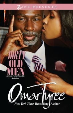 Dirty Old Men (And Other Stories) (Zane Presents) by Omar Tyree, This too was found on my book shelf.. This will be my first book of 2013.. I think!