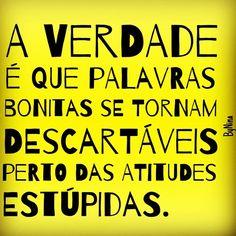 """@instabynina's photo: """"Sem mais! #frases #palavras #atitudes #autordesconhecido #instabynina"""""""