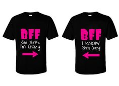 Couple Matching Tshirts  BFF She Thinks Im Crazy by ClothingWorld, $18.99 for a bestfriend day ! <3