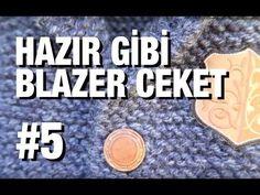 Örgüden Hazır Gibi Blazer Ceket Nasıl Örülür? Detaylı Anlatım | 8. Model (1/5) - YouTube