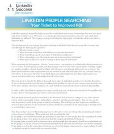 this resource will help you with the #1 rated feature on LinkedIn-Advanced People Searching.  Get searching!