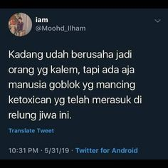 Toxic Quotes, Fake Quotes, Mood Quotes, Funny Quotes, Qoutes, Quotes Lucu, Cinta Quotes, Quotes Galau, Twitter Bio
