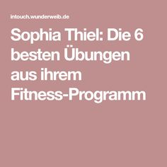 Sophia Thiel: Die 6 besten Übungen aus ihrem Fitness-Programm
