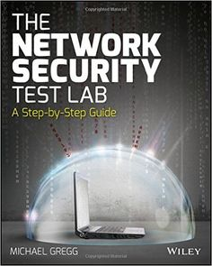 The Network Security Test Lab: A Step-by-Step Guide: 9781118987056: Computer Science Books @ Amazon.com
