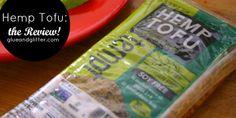 Hemp Tofu: The Review!