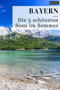 Seen in Bayern: Die 5 schönsten Seen im Sommer – Best Europe Destinations Europe Destinations, Europa Tour, Royal Caribbean Cruise, Summer Travel, Vacation Travel, Mall Of America, South America, Outdoor Travel, Cruises