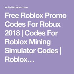 Roblox promo codes roblox coupon codes free roblox promotional free roblox promo codes for robux 2018 codes for roblox mining simulator codes roblox fandeluxe Gallery
