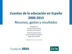 CUENTAS de la educación en España, 2000-2013 : recursos, gastos y resultados / dirigido por Francisco Pérez García. 2016