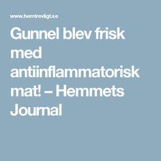 Gunnel blev frisk med antiinflammatorisk mat! – Hemmets Journal