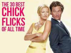 The 30 Best Chick Flicks Of All Time. Good to know for sisterhood movie nights! :)