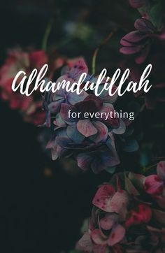 Thank God for everything Alhamdulillah Islam wallp Islamic Wallpaper Iphone, Quran Wallpaper, Islamic Quotes Wallpaper, Hipster Wallpaper, Allah Quotes, Muslim Quotes, Religious Quotes, Quran Quotes Inspirational, Beautiful Islamic Quotes
