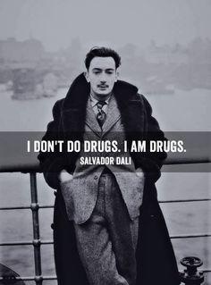 I don't do drugs, I am drugs. :P  Im addicting.