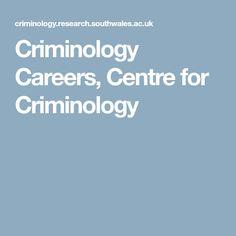 Criminology Careers, Centre for Criminology