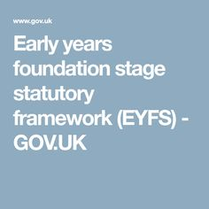Early years foundation stage statutory framework (EYFS) - GOV.UK