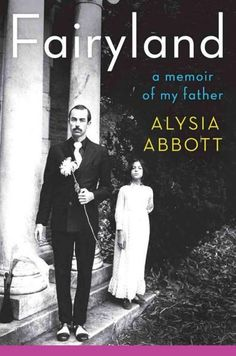 Fairyland: A Memoir of My Father by Alysia Abbot
