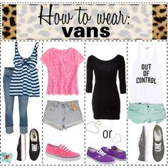 How to wear Vans <3 <3 <3