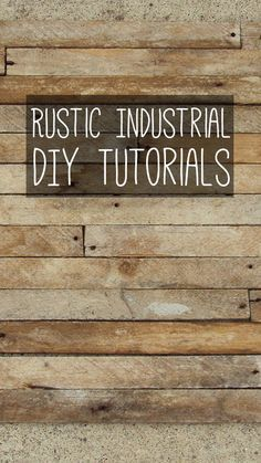 Lots of DIY rustic industrial tutorials for your home! Furniture, lighting, shelving and decor!