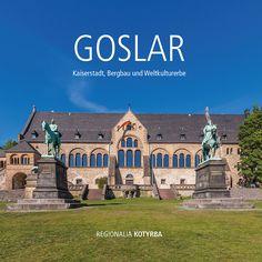 Goslar – Kaiserstadt, Bergbau und Weltkulturerbe