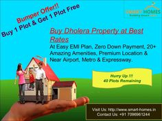Offer !!! Buy 1 Plot & Get 1 Plot Free. Book high returns Property for plotting and investing purpose in Dholera, closed to Dholera International Airport, six lane expressway, Metro Stations & Hotel Gallops.