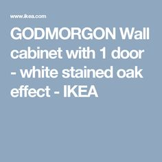 GODMORGON Wall cabinet with 1 door - white stained oak effect  - IKEA