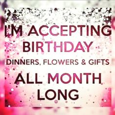 Its my birthday month! Gonna be the big THREE-OOOH in 23 days! So its a big one this year and Im gonna need a lot of loving Birthday Month Quotes, Its My Birthday Month, Birthday Wishes For Myself, Birthday Wishes Quotes, Birthday Weekend, Happy Birthday Quotes, Happy Birthday Images, Birthday Messages, Happy Birthday Wishes