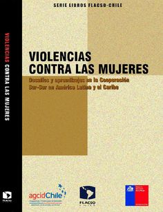 Violencias contra las mujeres desafios y aprendizajes en la cooperacion sur sur en america latina y