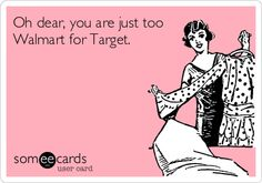 just too WalMart!