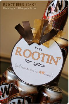 This could be made simple by just using a can of root beer with the tag. ~ Root Beer Cake - simple gift to cheer on the hubby through graduation, a new job, etc. Cheer Gifts, Cheer Mom, Cheer Stuff, Cheer Treats, Football Treats, Football Spirit, Football Signs, Football Season, Cheer Snacks