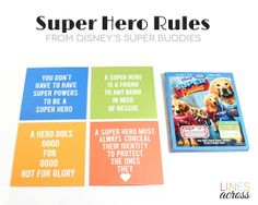 4 Free Printable Super Hero Rules: You Don't Have to have Super Powers to be a Super Hero; A Hero does Good for Good Not for Glory; A Super Hero Mush Always Conceal Their Identity to Protect the Ones They Love;   A Super Hero is a Friend to any Being in Need of Resue
